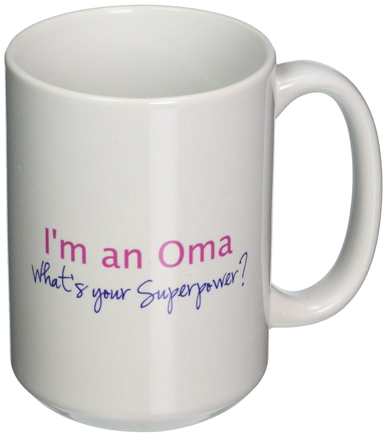 3drose Mug 2 Im An Oma Whats Your Superpower Hot