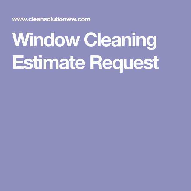 Window Cleaning Estimate Request