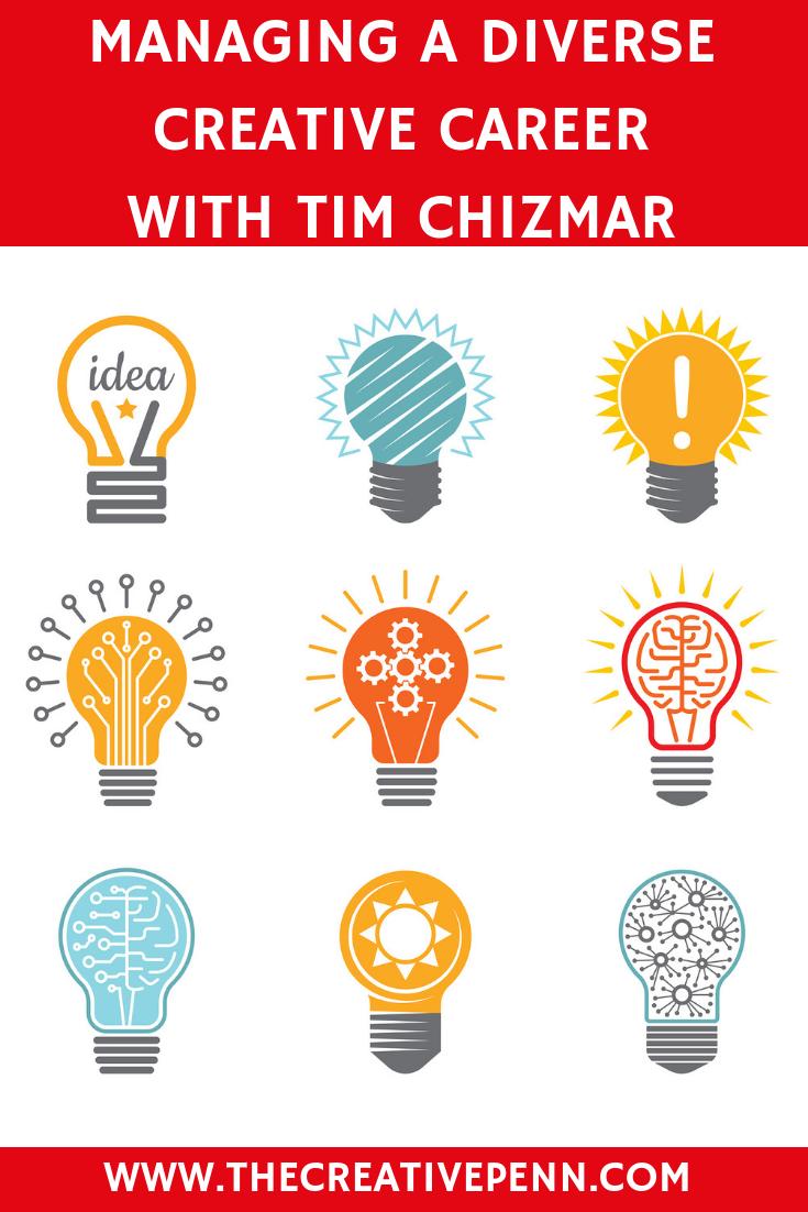 Managing A Diverse Creative Career With Tim Chizmar Creative Careers Career Book Deals