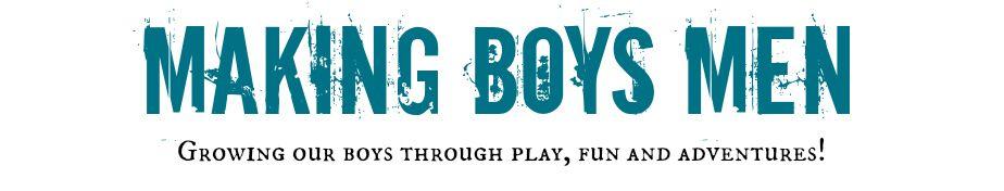 Making Boys Men:  cute blog for moms of boys! lots of fun activities :D