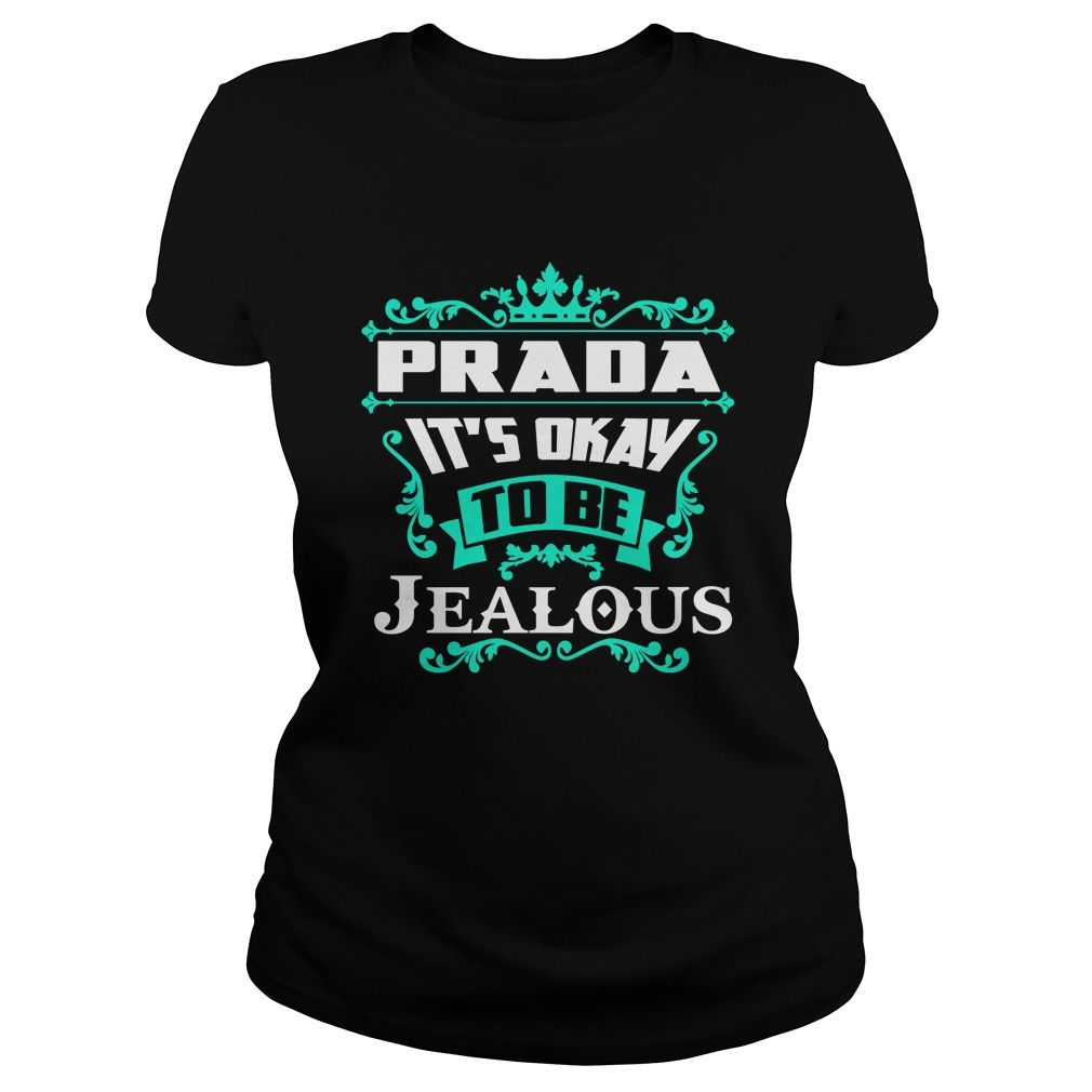 Proud To Be PRADA Tshirt #gift #ideas #Popular #Everything #Videos #Shop #Animals #pets #Architecture #Art #Cars #motorcycles #Celebrities #DIY #crafts #Design #Education #Entertainment #Food #drink #Gardening #Geek #Hair #beauty #Health #fitness #History #Holidays #events #Home decor #Humor #Illustrations #posters #Kids #parenting #Men #Outdoors #Photography #Products #Quotes #Science #nature #Sports #Tattoos #Technology #Travel #Weddings #Women