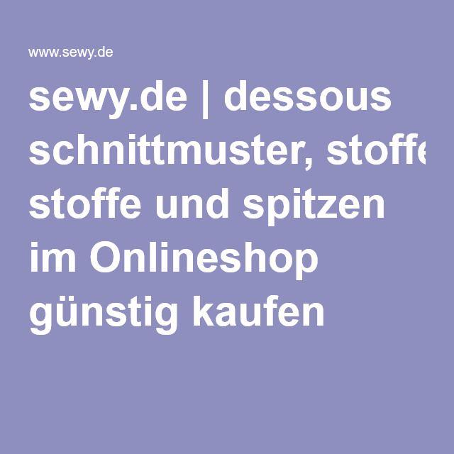 meet d20e9 2d53e sewy.de | dessous schnittmuster, stoffe und spitzen im ...