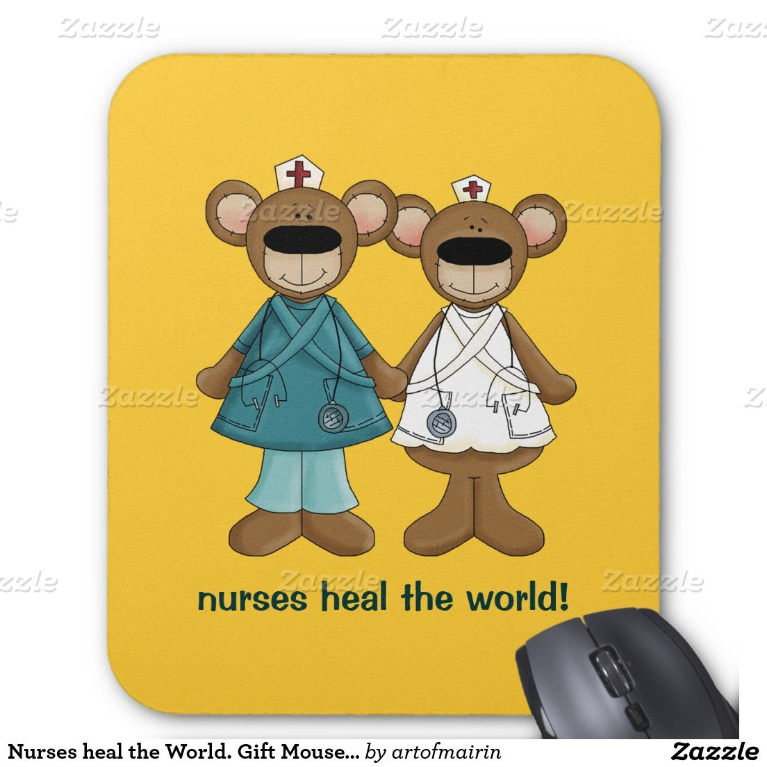 Nurses heal the World. Funny Teddy Bears design Happy Nurses Week / Happy Nurses Day / Thank You Nurse / Nurse's Birthday / Graduation from Nursing School / Any occasion Gift Mousepads for Nurses. Matching cards in various languages , postage stamps and other products available in the Business Related Holidays / Healthcare Category of the artofmairin store at zazzle.com