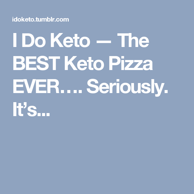 I Do Keto — The BEST Keto Pizza EVER…. Seriously. It's...
