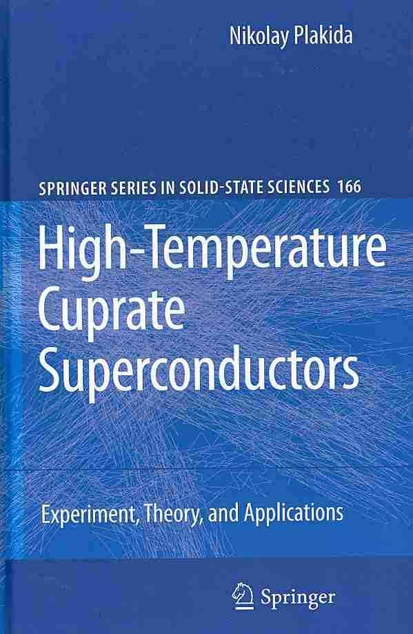 High-Temperature Cuprate Superconductors: Experiment, Theory, and Applications
