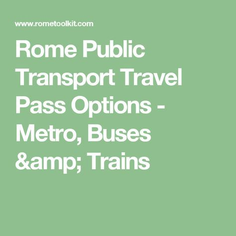 Rome Public Transport Travel Pass Options - Metro, Buses & Trains ...