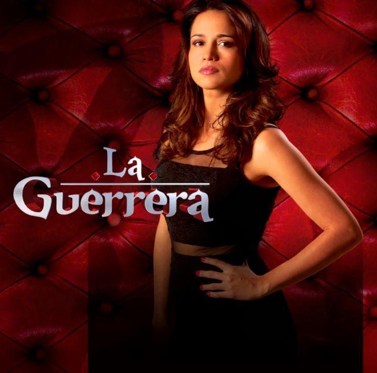 Capitulos Completos De La Guerrera Telenovela Completamente Gratis Telenovelas Soap Opera Tv