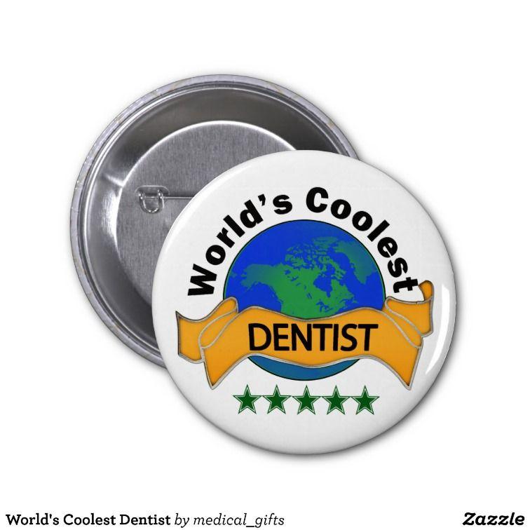 World's Coolest Dentist Buttons