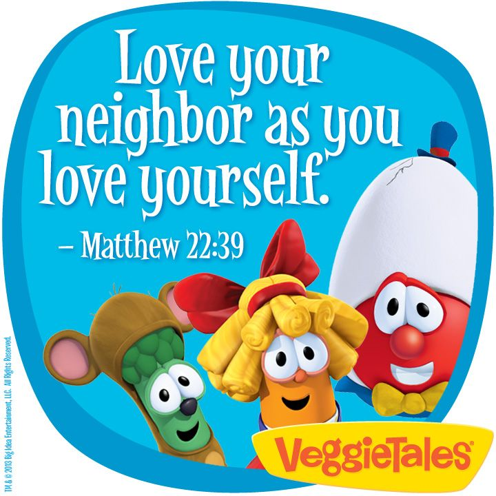 Love Your Neighbor As Yourself Matthew 22 39 Veggie Tales Love Your Neighbour Veggietales