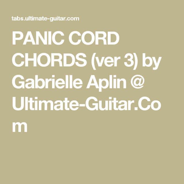 Panic Cord Chords Ver 3 By Gabrielle Aplin Ultimate Guitar