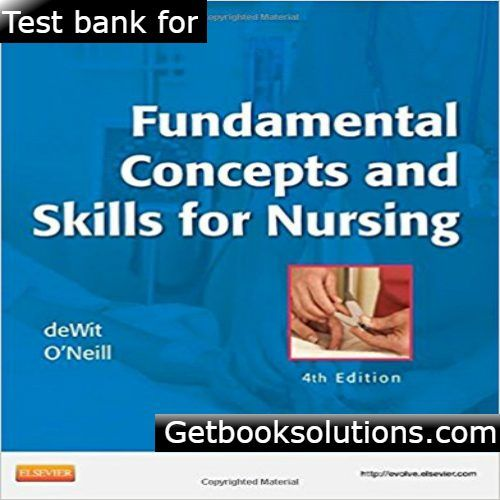 Test bank for fundamental concepts and skills for nursing 4th test bank for fundamental concepts and skills for nursing 4th edition by dewit fandeluxe Images