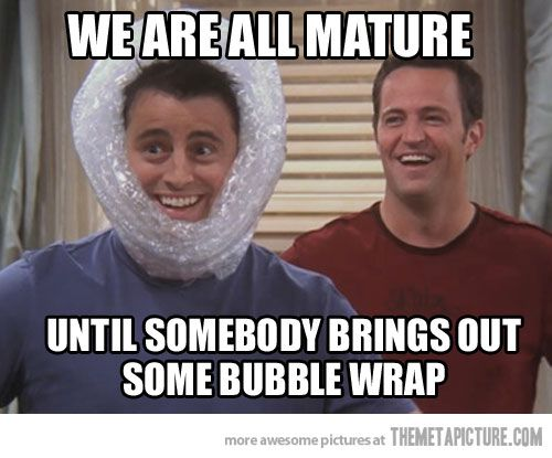 We are all mature…