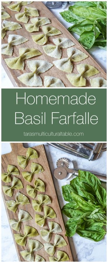 Homemade Basil Farfalle - Tara's Multicultural Table