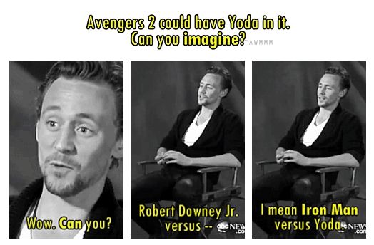 """Avengers 2 could have Yoda in it. Can you imagine..."" - I actually would be interested to see RDJ versus yoda."