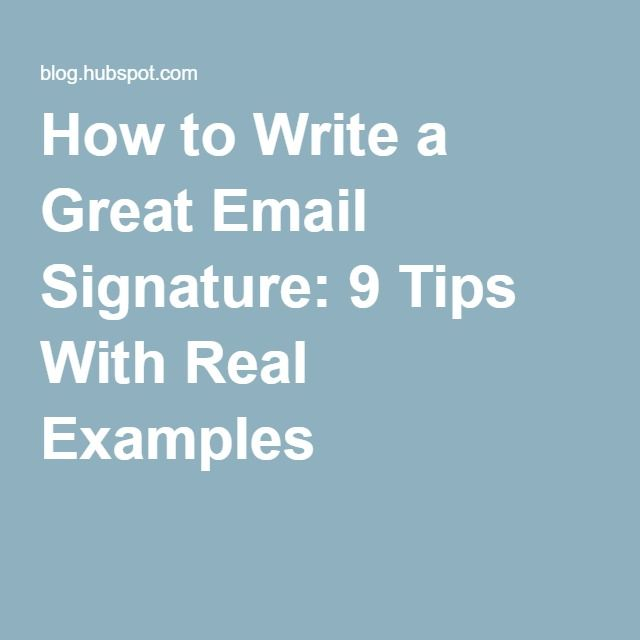 How to Write a Great Email Signature: 9 Tips With Real Examples