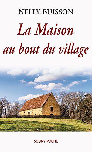 La Maison Au Bout Du Village Un Roman Captivant Souny