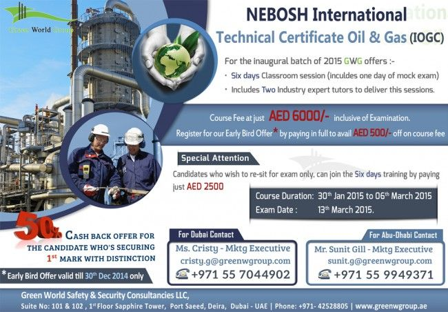 Green World Group provides early bird offer for Nebosh international technical certificate oil and gas in Dubai. Course fee just AED 6000/- inclusive of examination. Early bird offer valid till 30th Dec 2014 only, hurry up!  Please visit our site:http://greenwgroup.ae/