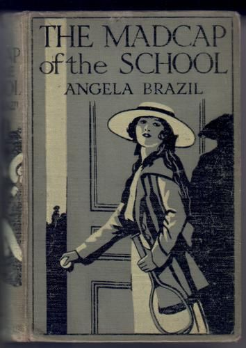 The Madcap of the School by Angela Brazil