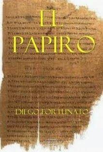 Diego Fortunato : EL PAPIRO©   Puedes leerlo gratis...