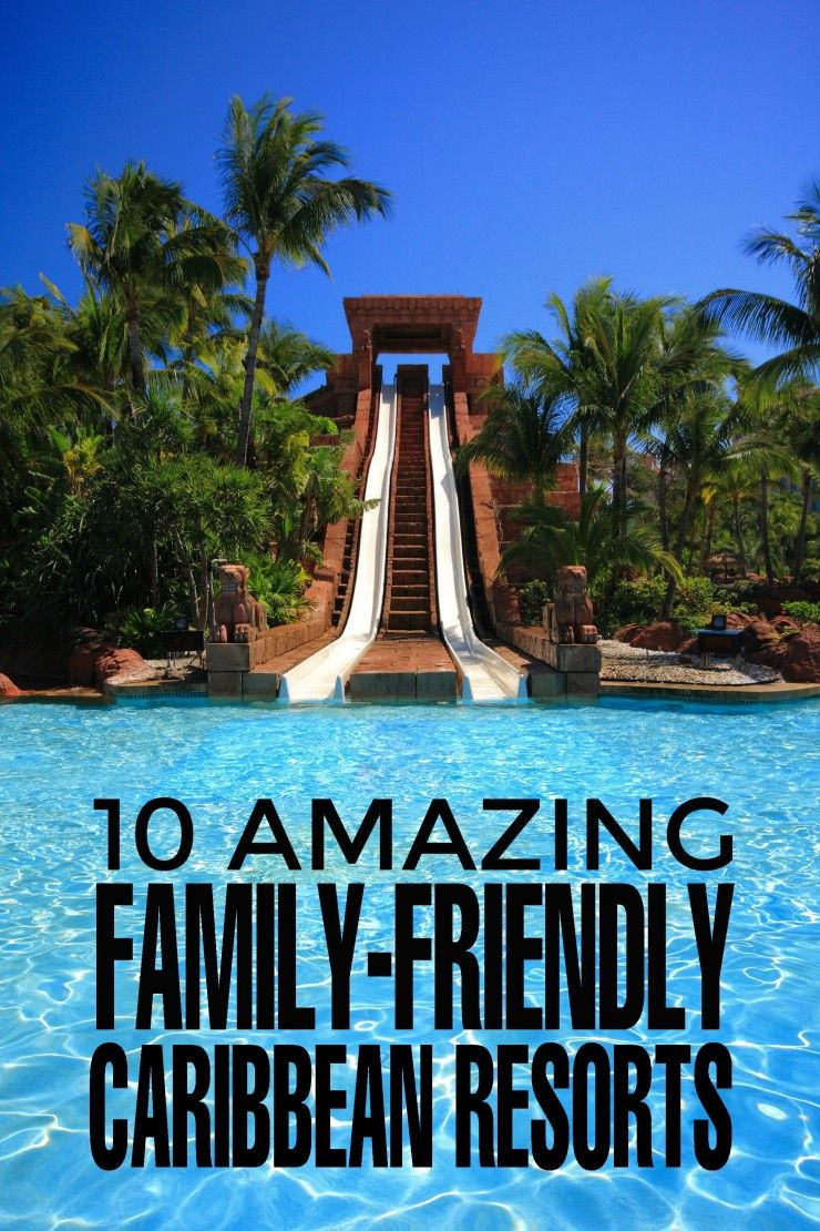 10 Amazing Family-Friendly Caribbean Resorts | Pinterest | Caribbean ...