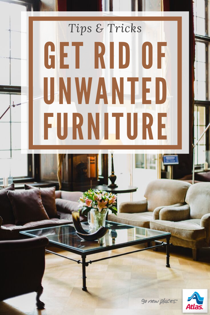 Have Furniture You No Longer Want Unwanted Furniture Furniture Packing And Moving Tips