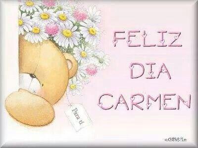 Feliz Dia Carmen Felicitacion De Santo Feliz Cumpleaños Y