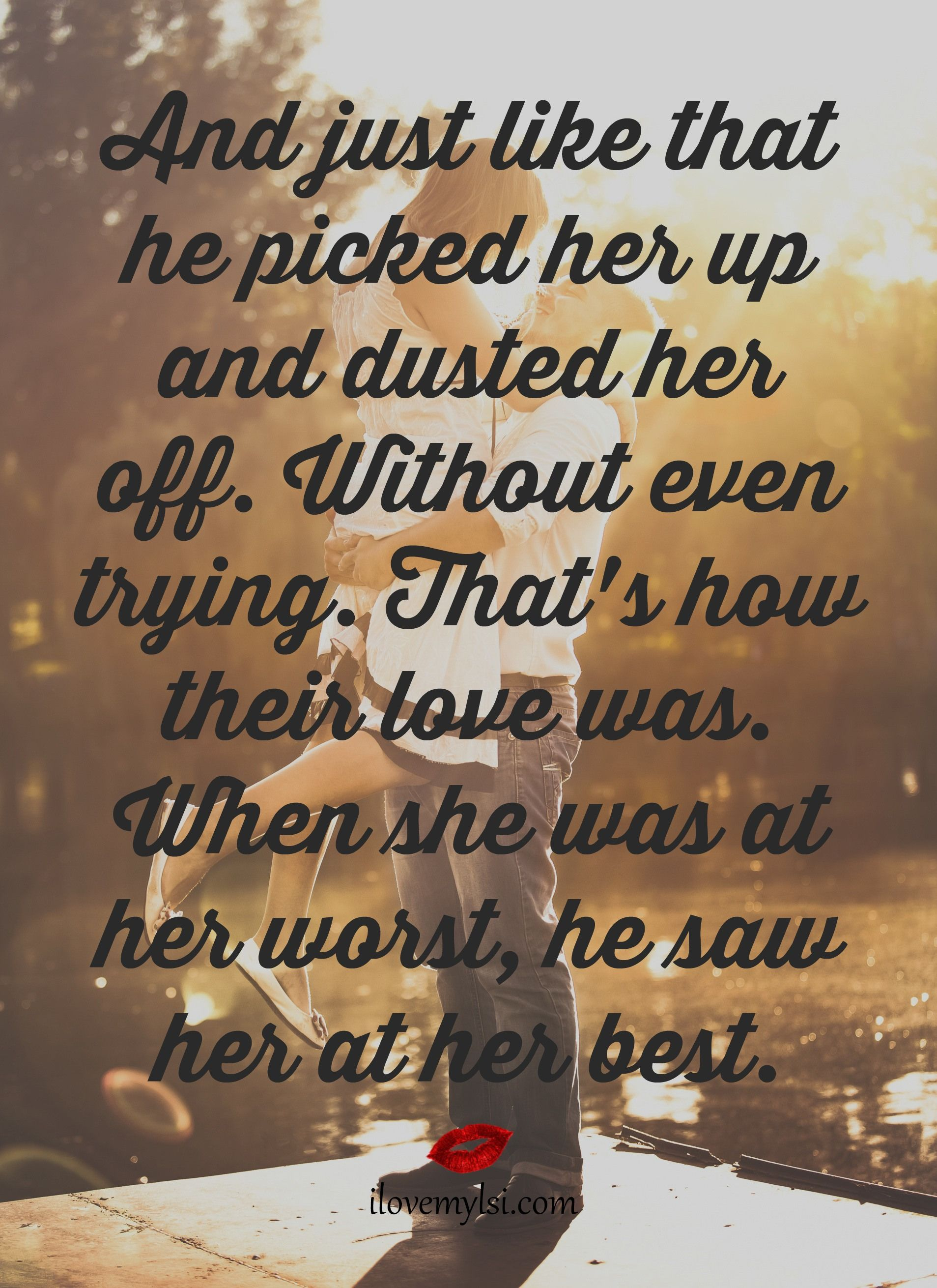 When she was at her worst he saw her at her best Finding Happiness QuotesFinding True Love