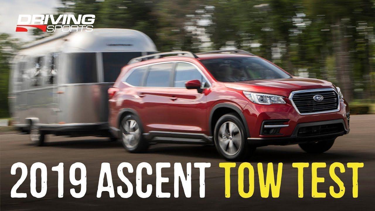 2019 Subaru Ascent Airstream Towing Test Subaru, Lexus