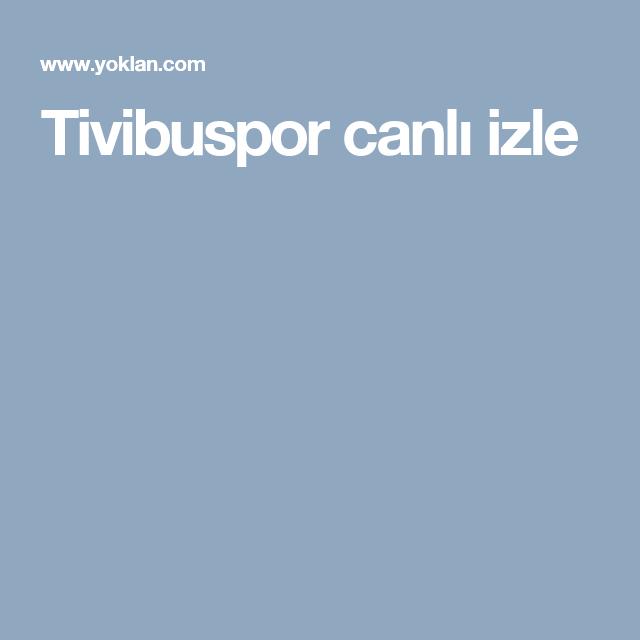 Tivibuspor Canli Izle Izleme Mac Spor
