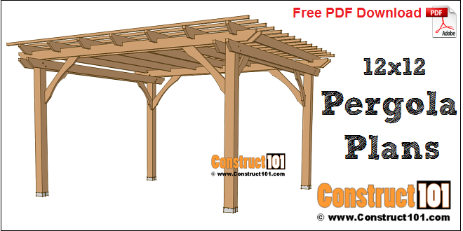 12x12 Pergola Plans Free Pdf Download Construct101 Pergola Plans Diy Outdoor Pergola Pergola