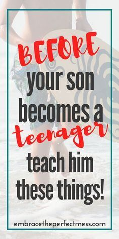 13 things to teach your son before he is a teenager   embrace the perfect mess
