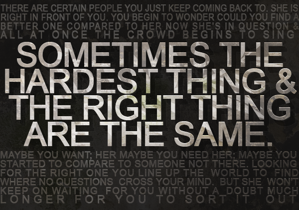 Sometimes The Hardest Thing And The Right Thing Are The Same The Fray Favorite Band The Fray Lyrics Lyric Quotes Cool Words