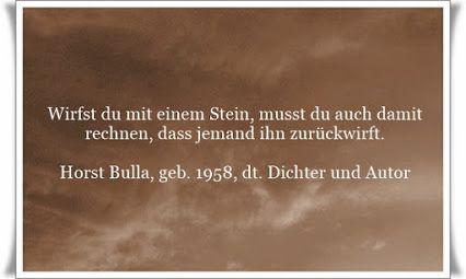 Zitat von Horst Bulla, dt. Freidenker, Dichter und Autor ...