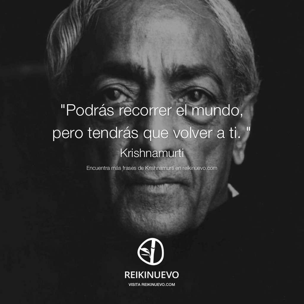 Esta frase de Krishnamurti es para todos los seres que buscan la tranquilidad el amor