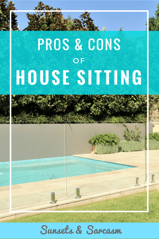 The Pros and Cons of House Sitting House sitting, House