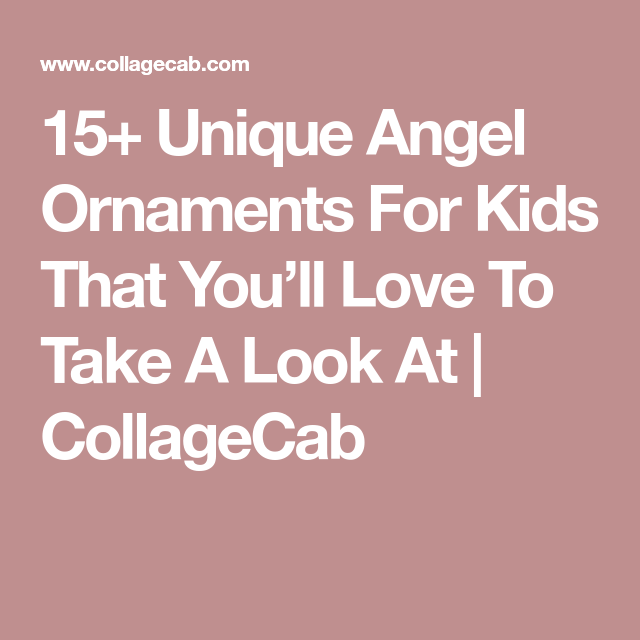 15  unique angel ornaments for kids that you u2019ll love to