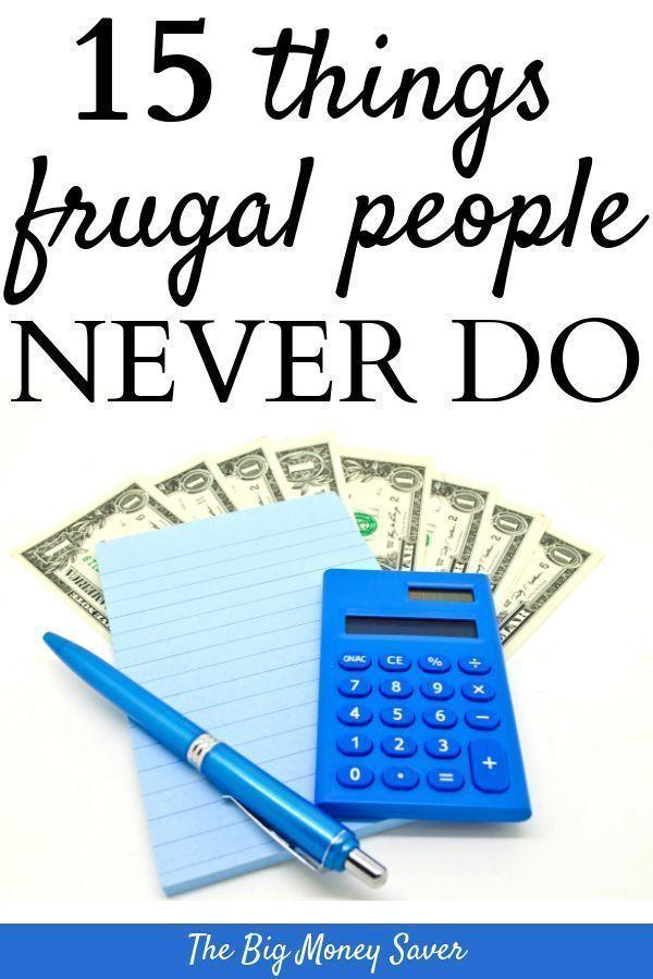 15 Dinge, die eine sparsame Person nicht tut. Wie man sparsam ist und besser lebt.   – Personal and Family Finance Tips