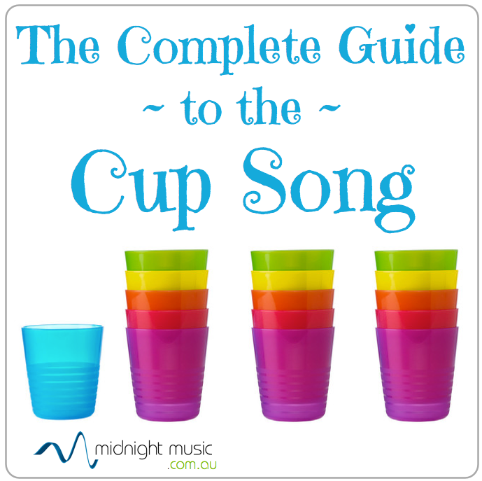 The Complete Guide To The Cup Song Education Composers
