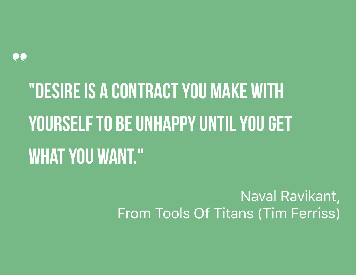 Inspiring Quote by Naval Ravikant from From Tools Of Titans (Tim Ferriss) #Inspiration - Saved on @quotle