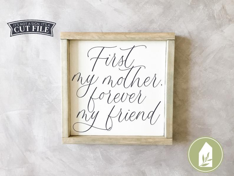 First My Mother Forever My Friend Svg Mother S Day Svg Etsy In 2020 How To Make Signs Svg Forever Me