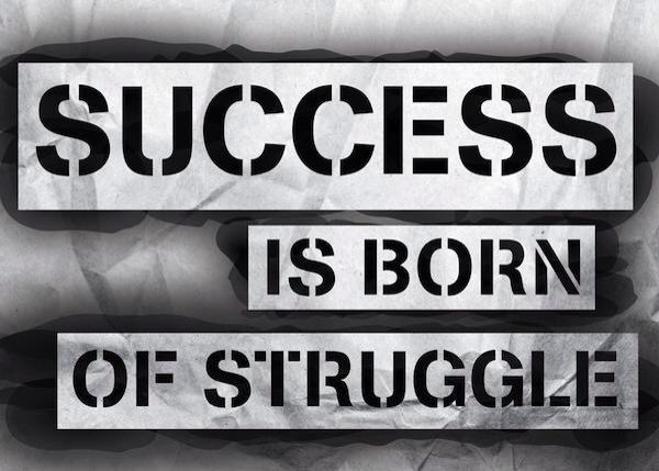 Success Is Born Of Struggle Inspirational Qoutes Struggle Is Real Struggle Quotes