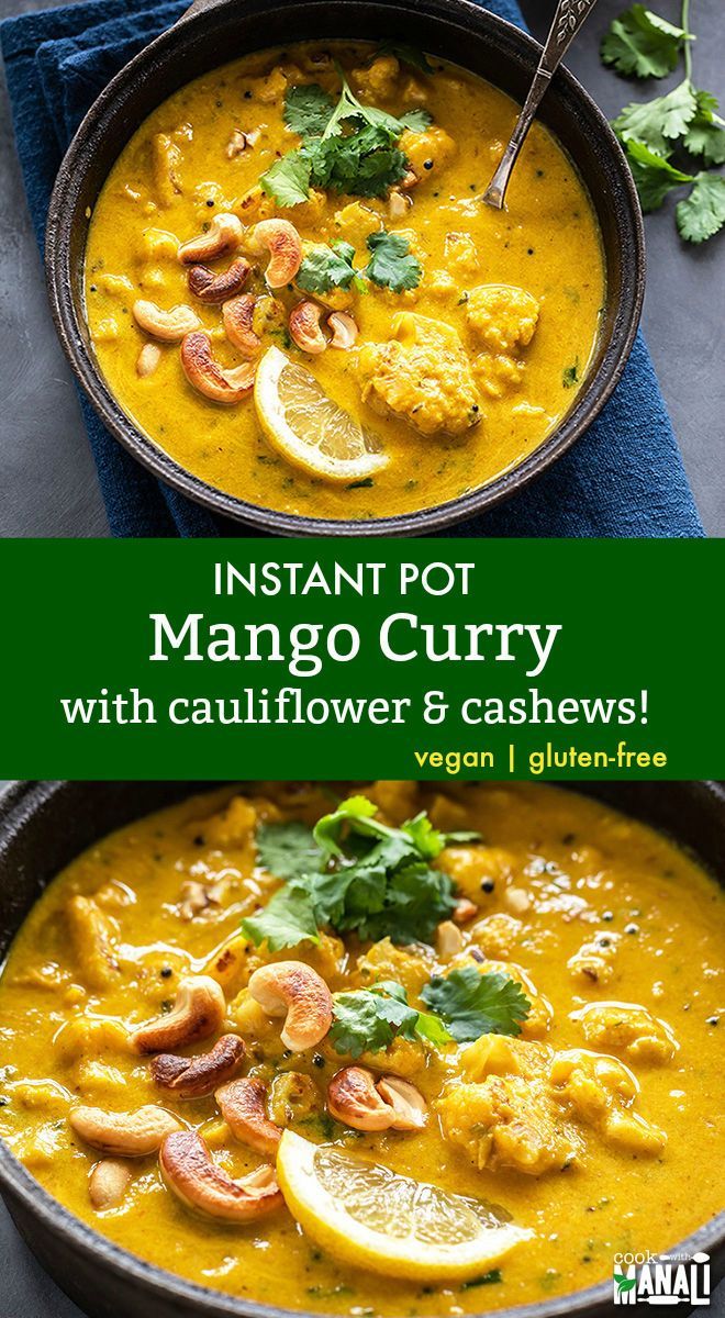 Cauliflower Cashew Mango Curry (Instant Pot)