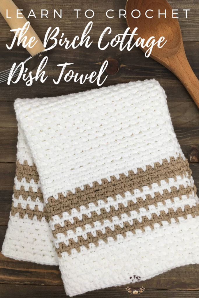 Learn to Crochet The Birch Cottage Dish Towel #dishtowels