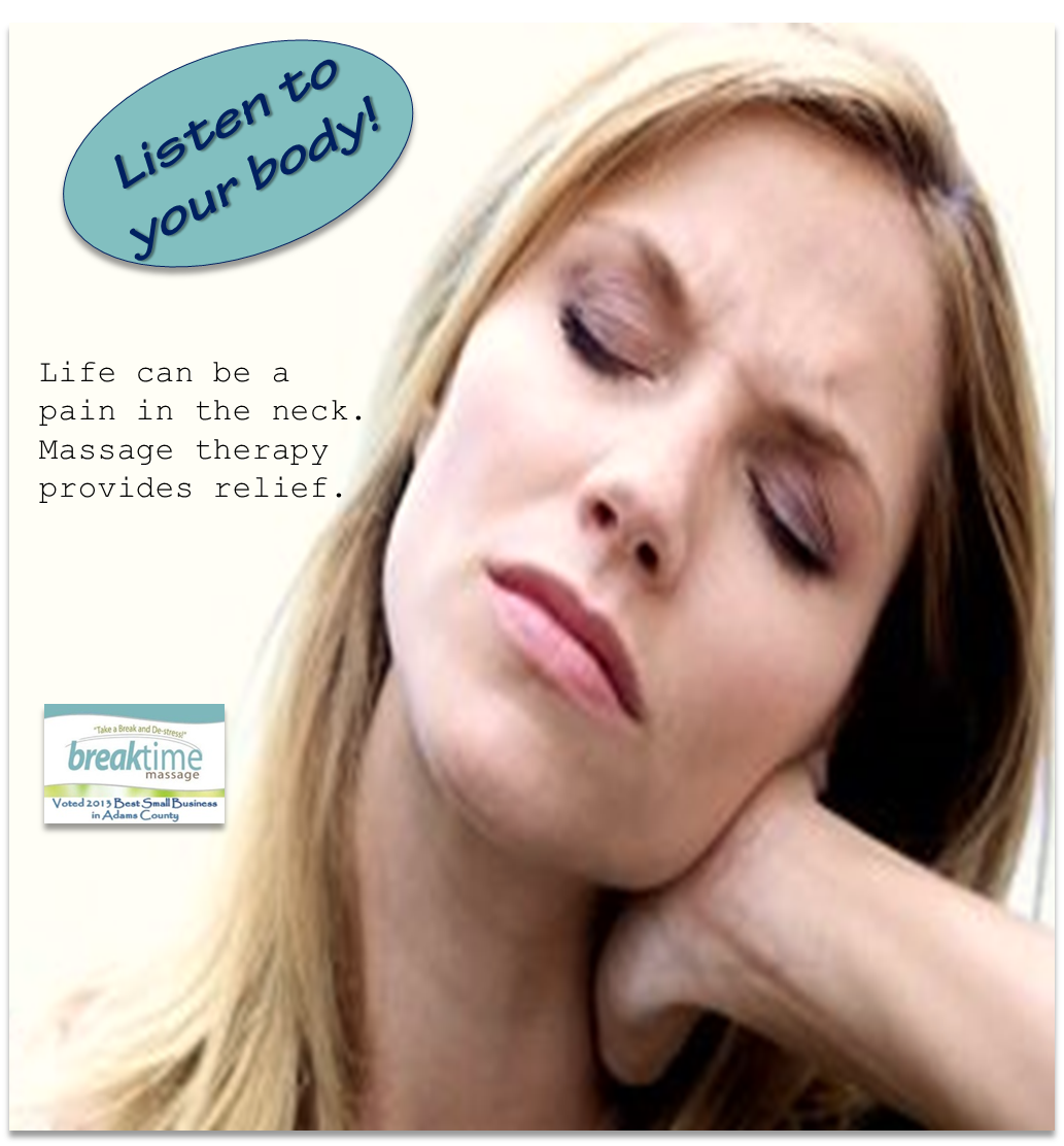 Breaktime Massage - Listen to your body! Neck pain can be relieved with massage therapy.