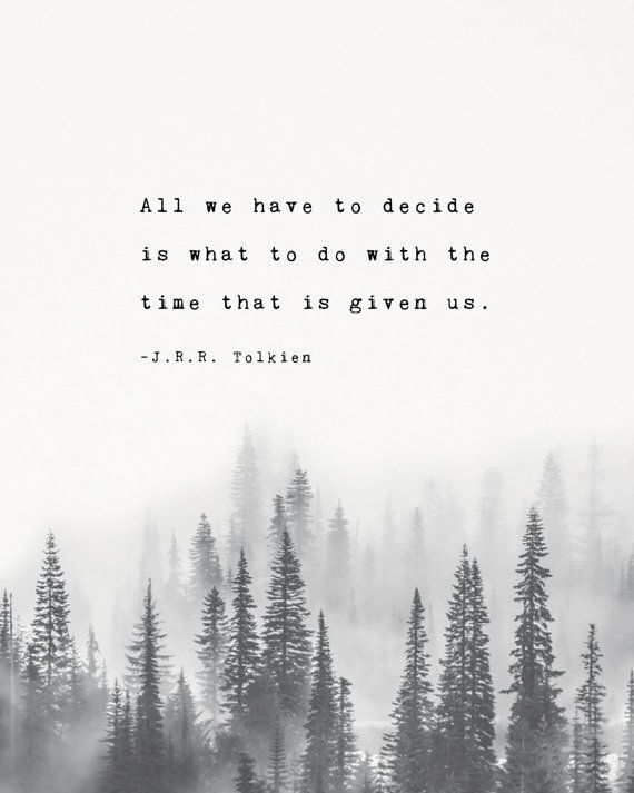 "Photo of J.R.R. Tolkien quote poster ""All we have to decide is what to do with the time that is given us"", trees art, gifts for him, men's art"