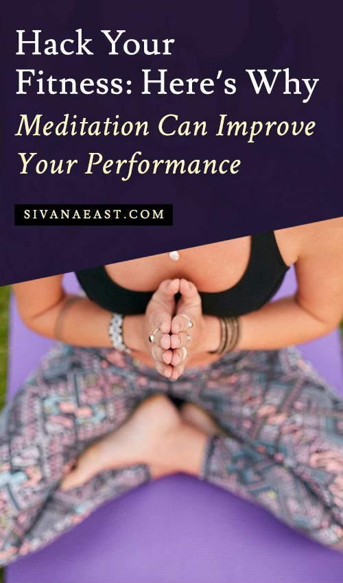 Hack Your Fitness: Here's Why Meditation Can Improve Your ...