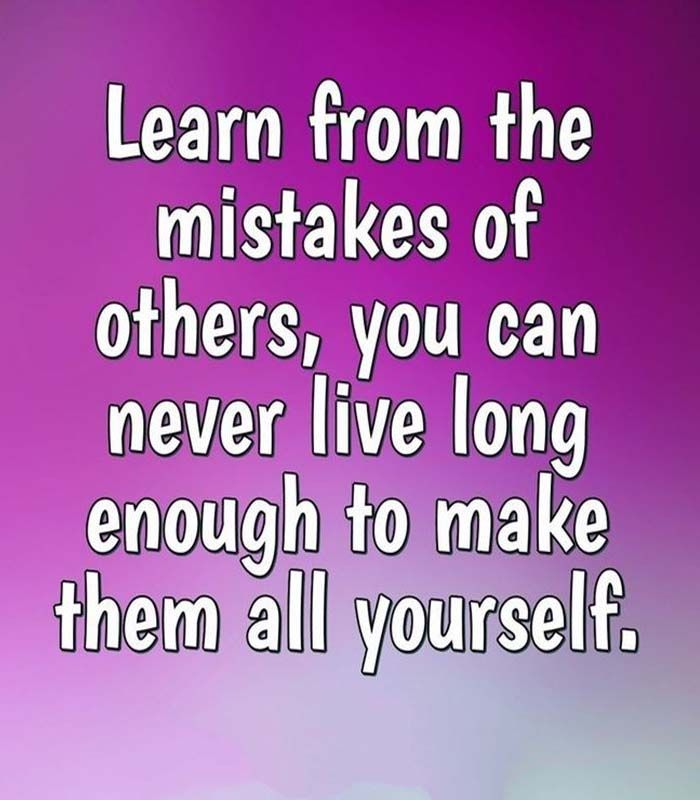 Learn From The Mistakes Of Others Mistake Quotes Life Lesson Quotes Funny Quotes About Life