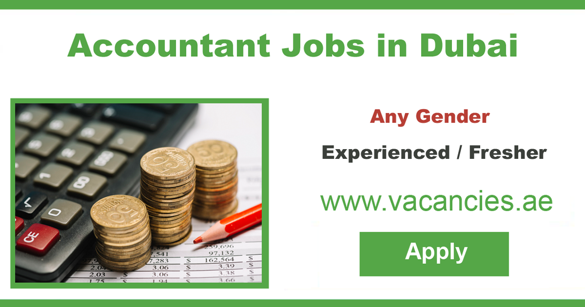 Find All The Latest Accountant Jobs In Dubai Experience Entry