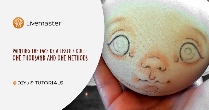 Painting the Face of a Textile Doll: One Thousand and One Methods #dollfacepainting