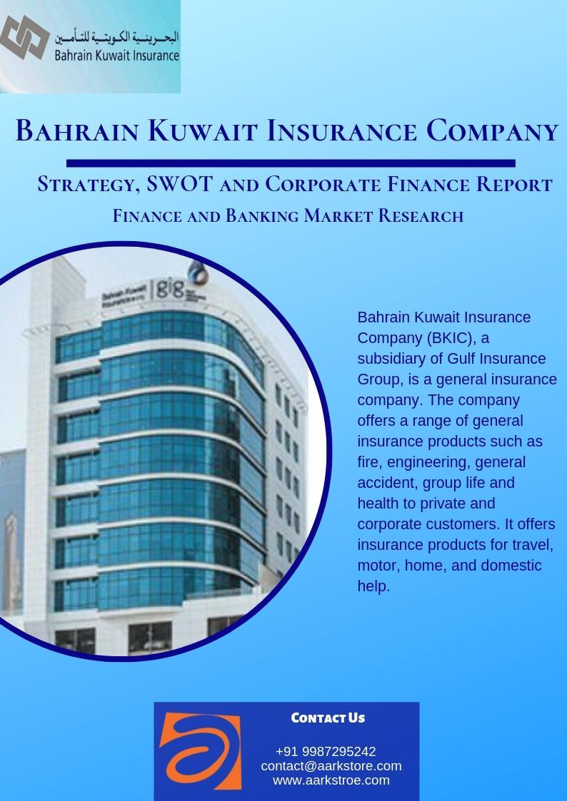 Learn How Bahrain Kuwait Insurance Company Plans To Leverage The